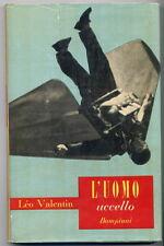 PARACADUTISMO Paracadutista Léo Valentin L'UOMO UCCELLO Bompiani 1955    LEGGI!!
