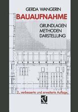 Bauaufnahme : Grundlagen Methoden Darstellung by Gerda Wangerin (2013,...