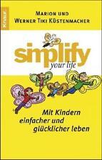Simplify your Life - Mit Kindern einfacher und glücklicher leben von Werner Tiki