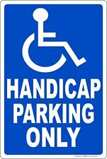 Handicap Parking Only Aluminum Sign Made in USA