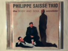 PHILIPPE SAISSE TRIO The body and soul sessions cd BEATLES STEELY DAN JORGE BEN