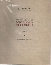 TECHNOLOGIE DE CONSTRUCTION MECANIQUE T1, par NORBERT et PHILIPPE, LA CAPITELLE