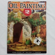 Walter T Foster Art Book #100 - Oil Painting 2 by Walter Foster