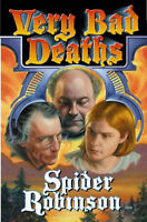 Very Bad Deaths SPIDER ROBINSON Very Good Book