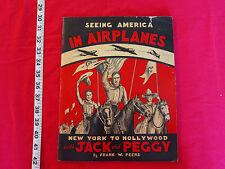 Vintage 1936 childrens book seeing America in airplanes by Frank W. Peers
