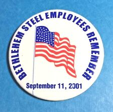 Bethlehem Steel Employees REMEMBER SEPT 11, 2001 Pinback Badge