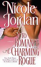 To Romance a Charming Rogue : A Novel by Nicole Jordan (2009, Paperback)