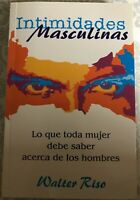 INTIMIDADES MASCULINAS/ MASCULINE INTIMACY (SPANISH By Walter Riso **Excellent**
