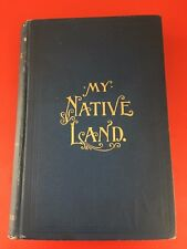 Antique  1895 - 1st Edition  -  My Native Land James Cox History Illustrated