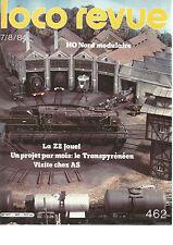 LOCO REVUE N°462 Z2 JOUEF / LE TRANSPYRENNEEN /VISITE CHEZ AS /HO NORD MODULAIRE
