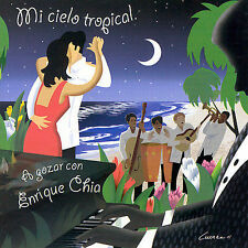 Mi Cielo Tropical... A Gozar Con Enrique Chia by Enrique Chia...
