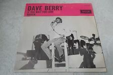 DAVE BERRY IF YOU WAIT FOR LOVE 45 DUTCH 1966