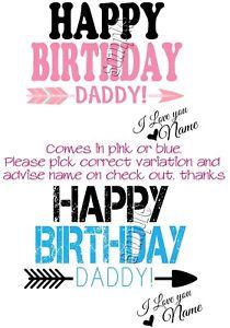 IRON ON TRANSFER PERSONALISED HAPPY BIRTHDAY DADDY ARROW BOHO PINK OR BLUE 15x12