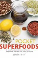 Pocket Superfoods: By Smith, Seana