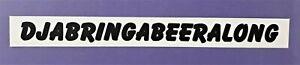 DJABRINGABEERALONG beer sticker for car ute van truck man cave or fridge