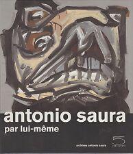 Antonio Saura par lui-meme (371 oeuvres illustrant 91 textes)