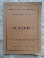 ECOLE D'ARTILLERIE  COURS ARTILLERIE 1946 : MUNITIONS / GUERRE D'INDOCHINE