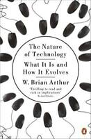 The Nature of Technology: What It Is and How It Evolves by W. Brian Arthur | Pap
