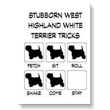 WEST HIGHLAND WHITE TERRIER Stubborn Tricks FRIDGE MAGNET Steel Case Funny