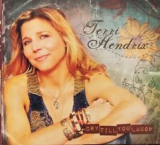 TERRI HENDRIX cry till you laugh - CD country folk