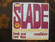 SP SLADE – Look Wot You Dun / Polydor Spécial Club 2058 195  France (1972)