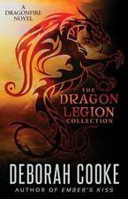 Dragon Legion Collection : A Dragonfire Book: By Cooke, Deborah