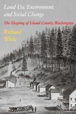 Land Use Environment : The Shaping of Island County, Washington