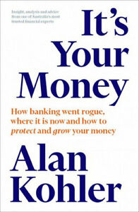 NEW It's Your Money By Alan Kohler Paperback Free Shipping