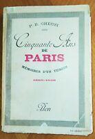 CINQUANTE ANS DE PARIS . MEMOIRES D'UN TEMOIN 1889-1938 Gheusi Histoire XIXe XXe