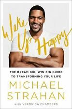 Wake Up Happy: The Dream Big, Win Big Guide to Transforming Your Life by Strahan
