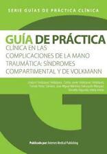 Guía de Práctica Clínica de Las Complicaciones de la Mano Traumática:...