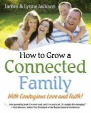 How to Grow a Connected Family (Paperback or Softback)