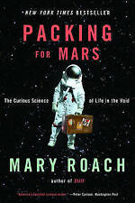 Packing for Mars: The Curious Science of Life in the Void by Mary Roach (Paperback, 2011)