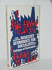 Marxist Economics for Socialists. A Critique of Reformism by John Harrison  rare