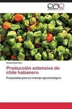 Produccion Extensiva de Chile Habanero (Paperback or Softback)