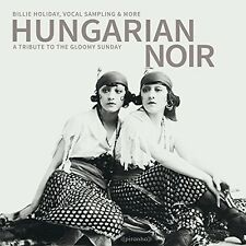Hungarian Noir: a Tribute to the Gloomy Sunday CD NUOVO