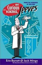 Just Curious About Science, Jeeves (Ask Jeeves), Jack Mingo~Erin Barrett, Good B