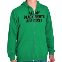 All My Black Shirts Are Dirty Funny Lazy Gift Adult Zip Hoodie Jacket Sweatshirt