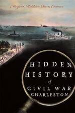 Hidden History: Hidden History of Civil War Charleston by Margaret Middleton...