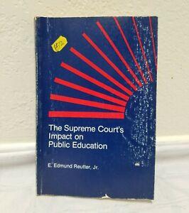 The Supreme court's Impact On Public Education By E. Edmund Reutter, Jr.