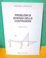Franciosi PROBLEMI DI SCIENZA DELLE COSTRUZIONI vol. terzo - Liguori Ed. 2004