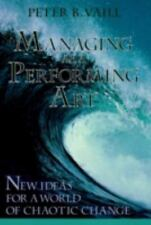 Managing as a Performing Art: New Ideas for a World of Chaotic Change ( Vaill, P