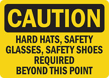 Caution Sign - Hard Hat, Goggles, Safety Shoes Reqd This Point - 10x14 OSHA Sign