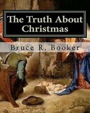 The Truth about Christmas by Bruce Booker (2010, Paperback)