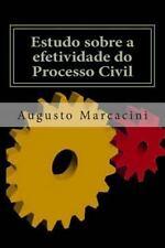 Estudo Sobre a Efetividade Do Processo Civil by Augusto Marcacini (2013,...