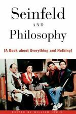 Popular Culture and Philosophy: Seinfeld and Philosophy : A Book about...