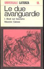 Calvesi. Le due avanguardie vol I° Studi sul futurismo