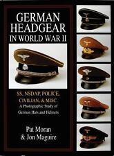 German Headgear in World War II: Volume 2 - SS/NSDAP/Police/Civilian/Misc.