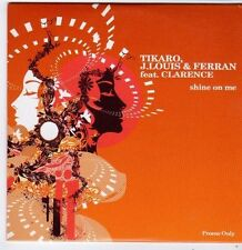 (FI442) Tikaro, J Louis & Ferran ft Clarence, Shine On Me - 2008 DJ CD