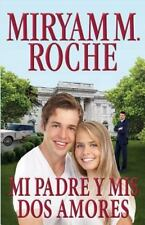 Mi Padre y Mis Dos Amores by Miryam Roche (2013, Paperback)